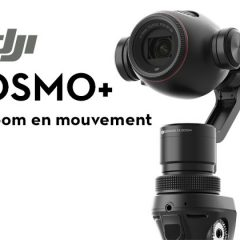 DJI Osmo+, une nouvelle version capable de zoomer