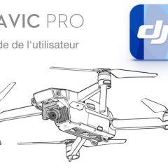 DJI Mavic Pro la notice complète en français est disponible !
