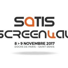 Salon Satis Screen4All, bilan de l'édition 2017