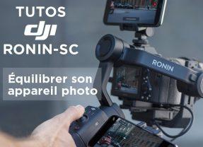 Tuto Ronin-SC : Équilibrer son appareil photo sur le stabilisateur