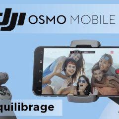 Tuto DJI Osmo Mobile 3 : Équilibrage du stabilisateur