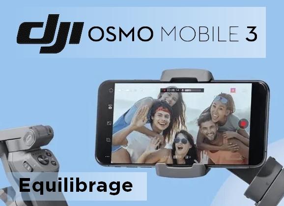 Equilibrage du DJI Osmo Mobile 3