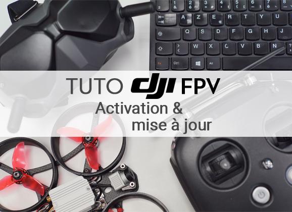 Tuto DJI FPV : Activation et mise à jour