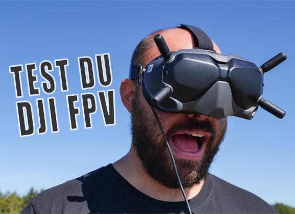 Test du DJI FPV