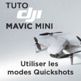 Tuto DJI Mavic Mini : utiliser les modes QuickShots