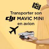 Comment emmener votre DJI Mavic Mini en avion ?