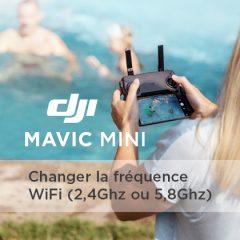 Comment choisir la fréquence Wifi 5,8GHz et 2,4GHz sur le DJI Mavic Mini ?
