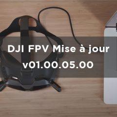 Nouveau firmware DJI FPV : mise à jour v01.00.05.00