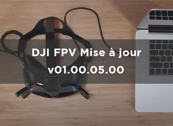 Mise à jour DJI FPV V01.00.05.00