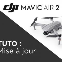 Comment mettre à jour le DJI Mavic Air 2 et sa radiocommande?