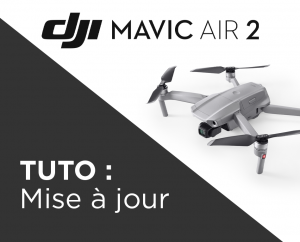 Mise à jour DJI Mavic Air 2