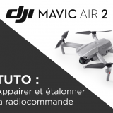 Appairer et étalonner la radiocommande du Mavic Air 2