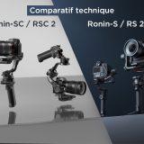 Comparatif technique Ronin-S vs DJI RS 2 et Ronin-SC vs DJI RSC 2