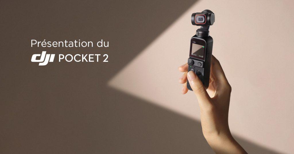DJI Pocket 2 : la caméra stabilisée sur 3 axes parfaite ?