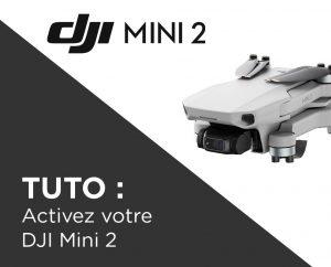 Activer le DJI Mini 2 : procédure d'activation