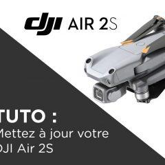 Tuto DJI Air 2S comment faire la mise à jour