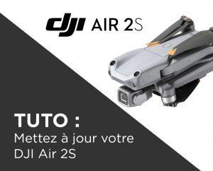 Mise à jour du DJI Air 2S